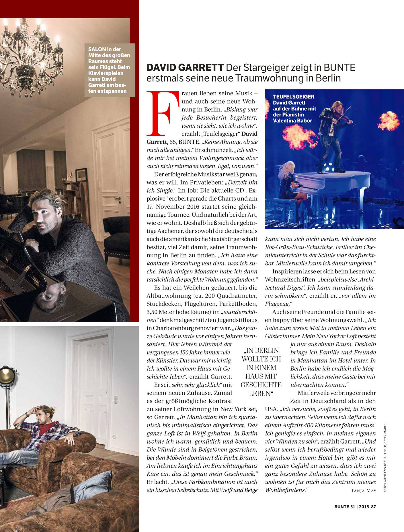 David Garrett homestory. In edition 51/2015 of BUNTE, the star violinist chats about his interior: In Berlin he lives warm, cozy and comfortable with KARE.